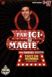ACCESSOIRES DE MAGIE -  PAR ICI LA MAGIE AVEC DANIEL COUTU - 12 TOURS DE MAGIE
