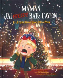 ADAPTATION EN B.D. JEUNESSE -  MAMAN, J'AI ENCORE RATÉ L'AVION..., ET JE SUIS PERDU DANS NEW YORK