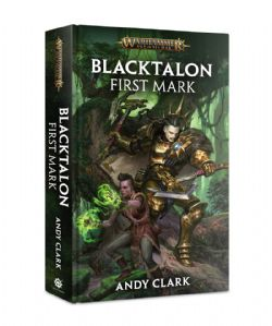 AGE OF SIGMAR -  BLACKTALON : FIRST MARK (ANGLAIS)
