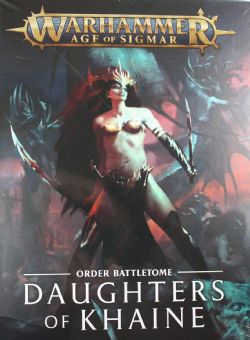 AGE OF SIGMAR -  ORDER BATTLETOME - COUVERTURE RIGIDE (ANGLAIS) -  DAUGHTERS OF KHAINE