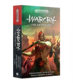 AGE OF SIGMAR -  WARCRY THE ANTHOLOGY (COUVERTURE RIGIDE) (ANGLAIS)