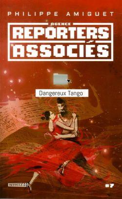AGENCE REPORTERS ASSOCIÉS -  DANGEREUX TANGO 07