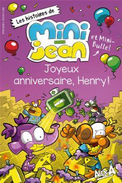 AGENT JEAN!, L' -  JOYEUX ANNIVERSAIRE, HENRY! -  HISTOIRES DE MINI-JEAN ET MINI-BULLES!, LES