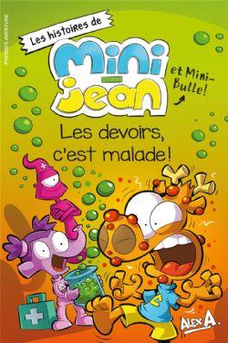 AGENT JEAN!, L' -  LES DEVOIRS C'EST MALADE! -  HISTOIRES DE MINI-JEAN ET MINI-BULLES!, LES