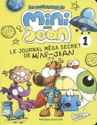 AGENT JEAN!, L' -  LES EXPÉRIENCES DE MINI-JEAN - LE JOURNAL MÉGA SECRET DE MINI-JEAN 01