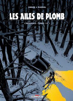 AILES DE PLOMB, LES -  INTÉGRALE TOME 01 À 03 01