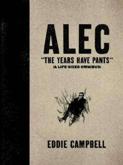 ALEC -  THE YEARS HAVE PANTS A LIFE-SIZES OMNIBUS HC