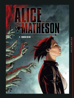 ALICE MATHESON -  L'ORIGINE DU MAL 06