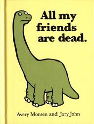 ALL MY FRIENDS ARE DEAD -  ALL MY FRIENDS ARE DEAD
