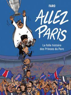 ALLEZ PARIS, LA FOLLE HISTOIRE DES PRINCES DU PARC