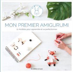 AMIGURUMI -  MON PREMIER AMIGURUMI - 11 MODÈLES AU CROCHET POUR APPRENDRE ET SE PERFECTIONNER