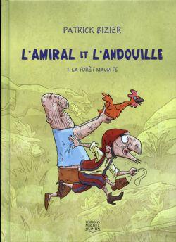 AMIRAL ET L'ANDOUILLE, L' -  LA FORÊT MAUDITE 01
