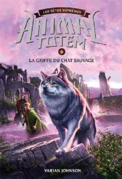 ANIMAL TOTEM -  LA GRIFFE DU CHAT SAUVAGE -  LES BÊTES SUPRÊMES 06