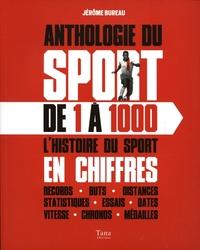 ANTHOLOGIE DU SPORT DE 1 À 1000 -  L'HISTOIRE DU SPORT EN CHIFFRES