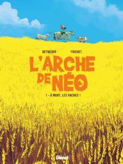 ARCHE DE NÉO, L' -  A MORT, LES VACHES ! 01