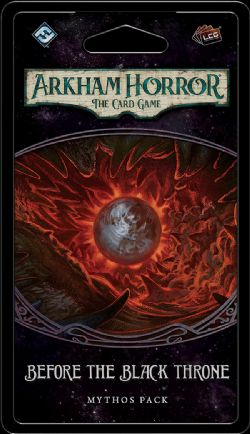 ARKHAM HORROR : THE CARD GAME -  BEFORE THE BLACK THRONE (ANGLAIS)