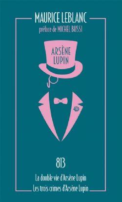 ARSÈNE LUPIN -  813 - LA DOUBLE VIE D'ARSÈNE LUPIN - LES TROIS CRIMES D'ARSÈNE LUPIN (FORMAT DE POCHE) CS 04