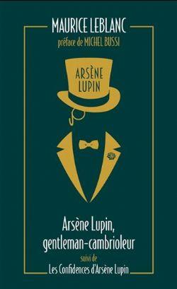 ARSÈNE LUPIN -  ARSÈNE LUPIN, GENTLEMAN CAMBRIOLEUR - LES CONFIDENCES D'ARSÈNE LUPIN (FORMAT DE POCHE) CS 01