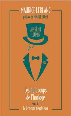 ARSÈNE LUPIN -  LES HUIT COUPS DE L'HORLOGE - LA DEMEURE MYSTÉRIEUSE (FORMAT DE POCHE) CS 06