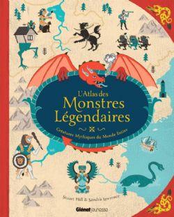 ATLAS DES MONSTRES LÉGENDAIRES, L' -  CRÉATURES MYTHIQUES DU MONDE ENTIER
