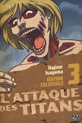 ATTAQUE DES TITANS, L' -  ÉDITION COLOSSALE (V.F.) 03
