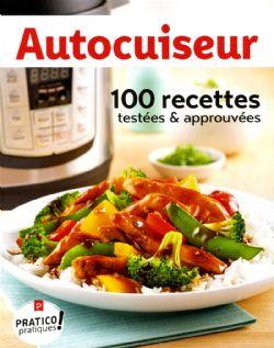 AUTOCUISEUR: 100 RECETTES TESTÉES ET APPROUVÉES