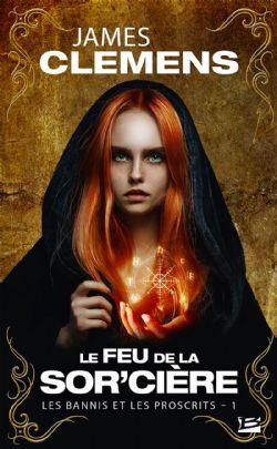 BANNIS ET LES PROSCRITS, LES -  LE FEU DE LA SORCIÈRE  (ÉDITION 2020) 01