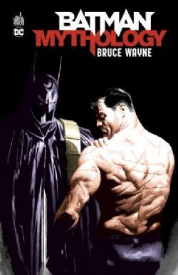 BATMAN -  BRUCE WAYNE -  BATMAN MYTHOLOGY
