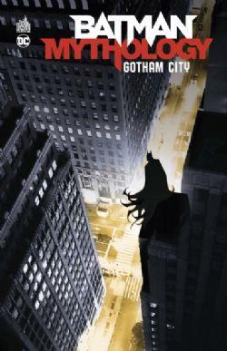 BATMAN -  GOTHAM CITY -  BATMAN MYTHOLOGY