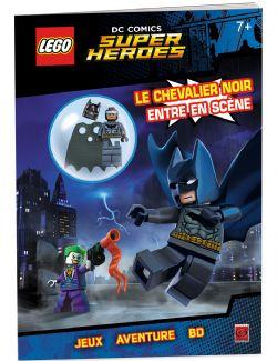 BATMAN -  LE CHEVALIER NOIR ENTRE EN SCÈNE - AVEC UNE FIGURINE LEGO BATMAN EXCLUSIVE -  LEGO BATMAN