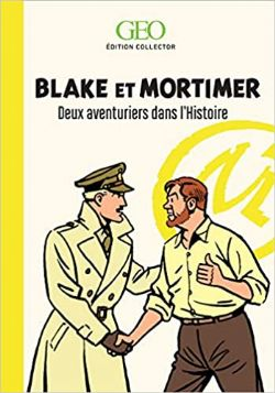 BLAKE ET MORTIMER -  DEUX AVENTURIERS DANS L'HISTOIRE (EDITION COLLECTOR)
