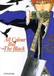 BLEACH -  ALL COLOUR BUT THE BLACK, RECUEIL D'ILLUSTRATION