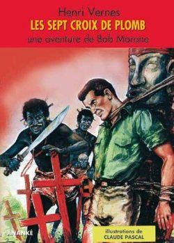 BOB MORANE -  LES SEPT CROIX DE PLOMB (FORMAT MAGAZINE)