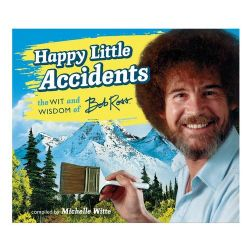 BOB ROSS -  HAPPY LITTLE ACCIDENTS