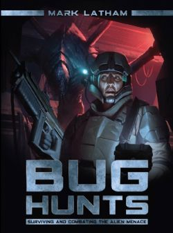 BUG HUNTS -  SURVIVING AND COMBATING THE ALIEN MENACE