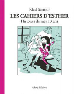 CAHIERS D'ESTHER, LES -  HISTOIRES DE MES 13 ANS 04