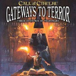 CALL OF CTHULHU -  GATEWAYS TO TERROR (ANGLAIS)