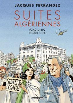 CARNETS D'ORIENT -  SUITES ALGÉRIENNES 1962-2019 - PREMIÈRE PARTIE 01