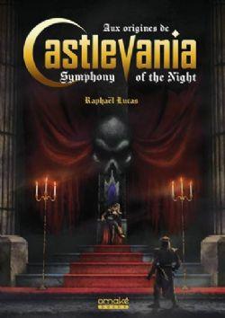CASTLEVANIA -  AUX ORIGINES DE CASTLEVANIA SYMPHONY OF THE NIGHT