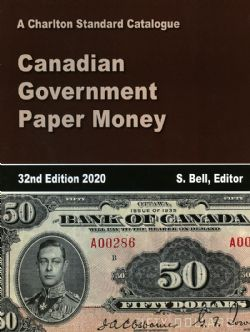 CATALOGUE CHARLTON STANDARD -  CANADIAN GOVERNMENT PAPER MONEY 2020 (32ND EDITION)