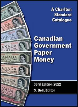 CATALOGUE CHARLTON STANDARD -  CANADIAN GOVERNMENT PAPER MONEY 2022 (33RD EDITION)