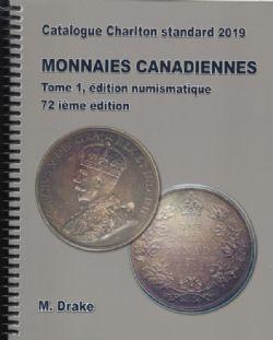 CATALOGUE CHARLTON STANDARD -  MONNAIES CANADIENNES TOME 1 - ÉDITION NUMISMATIQUE 2019 (72ME ÉDITION)