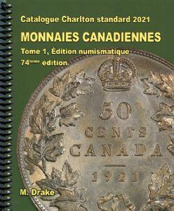 CATALOGUE CHARLTON STANDARD -  MONNAIES CANADIENNES TOME 1 - ÉDITION NUMISMATIQUE 2021 (74ME ÉDITION)