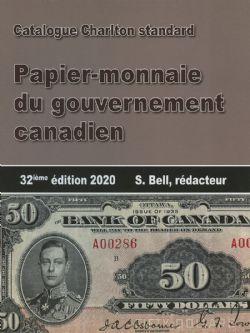 CATALOGUE CHARLTON STANDARD -  PAPIER-MONNAIE DU GOUVERNEMENT CANADIEN 2020 (32ME ÉDITION)