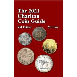 CATALOGUE CHARLTON STANDARD -  THE 2021 CANADIAN AND USA CHARLTON COIN GUIDE (60TH EDITION)