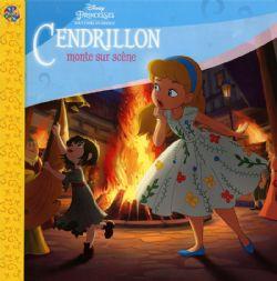 CENDRILLON -  SOUVENIRS D'ENFANCE : CENDRILLON MONTE SUR SCÈNE -  PRINCESSES DISNEY