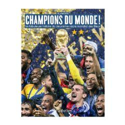 CHAMPIONS DU MONDE! -  LA FABULEUSE HISTOIRE DU DEUXIÈME SACRE MONDIAL DES BLEUS