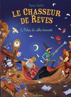 CHASSEUR DE REVES, LE -  LE PALAIS DES SABLES ÉMOUVANTS 03