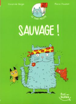 CHAT PELOTE, LE -  SAUVAGE! 03