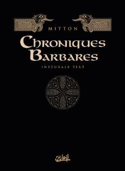 CHRONIQUES BARBARES -  L'INTÉGRALE 01